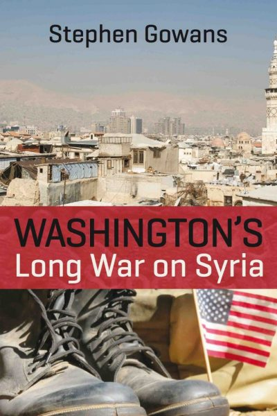 2017.05.13 Washington%u2019s-Long-War-on-Syrie-400x600
