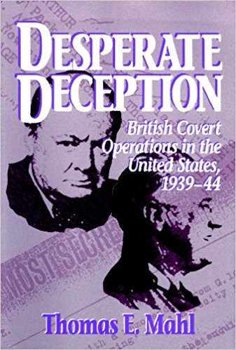 livre très intéressant, intitulé Desperate Deception - British Covert Operations in the U.S. 1939-1944, de Thomas Mahl, 51kBioJEGkL._SX335_BO1,204,203,200_