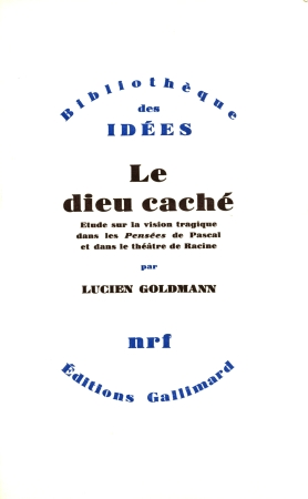 Dans son livre Le Dieu caché, Lucien Goldmann large_9782072153808