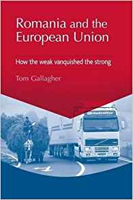 livre Romania and the European Union. How the Weak Vainquished the Strong index