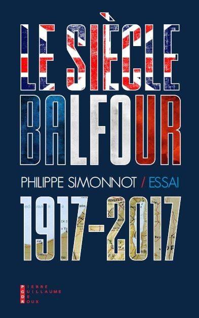 PHILIPPE SIMONNOT - UN SIECLE DE MALEDICTION BALFOUR 005265078