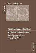 france livre La politique de la France dans le Pacifique Sud de 1946 à 19989789052015897