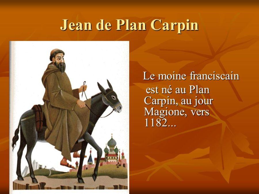FRANCE Jean+de+Plan+Carpin+Le+moine+franciscain+est+né+au+Plan+Carpin,+au+jour+Magione,+vers