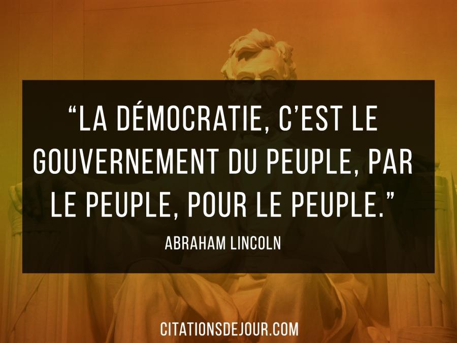 Par et pour le peuple cémèbre-citation-dAbraham-Lincoln-sur-la-démocratie