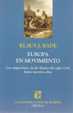 «Europa in Bewegung. Migration vom späten 18. Jahrhundert bis in die Gegenwart» 9788484324416-es