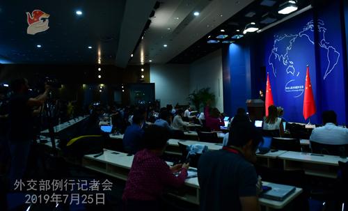 CJINE 4 Conférence de presse du 25 juillet 2019 tenue par la porte-parole du Ministère des Affaires étrangères Hua Chunying W020190729383093592282