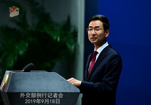 CHINE 10 Conférence de presse du 18 septembre 2019 tenue par le porte-parole du Ministère des Affaires étrangères Geng Shuang W020190923383763885159