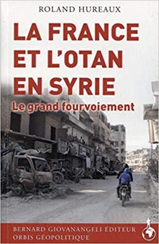 Roland Hureaux «La France et l'OTAN dans la guerre de Syrie…le Grand fourvoiement»41ukqFlL4mL._SX323_BO1,204,203,200_