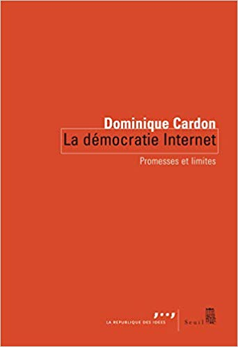 Dominique Cardon, La démocratie Internet. Promesses et limites,319cd4LSO4L._SX340_BO1,204,203,200_