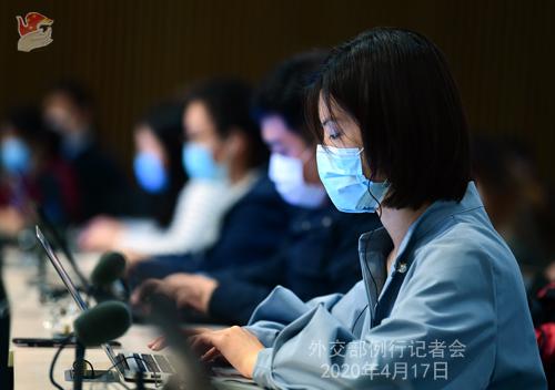 Conférence de presse PH 4 du 17 avril 2020 tenue par le Porte-parole du Ministère des Affaires étrangères Zhao Lijian W020200422348662872943
