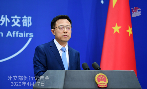 Conférence de presse PH 5 du 17 avril 2020 tenue par le Porte-parole du Ministère des Affaires étrangères Zhao Lijian W020200422348662884652