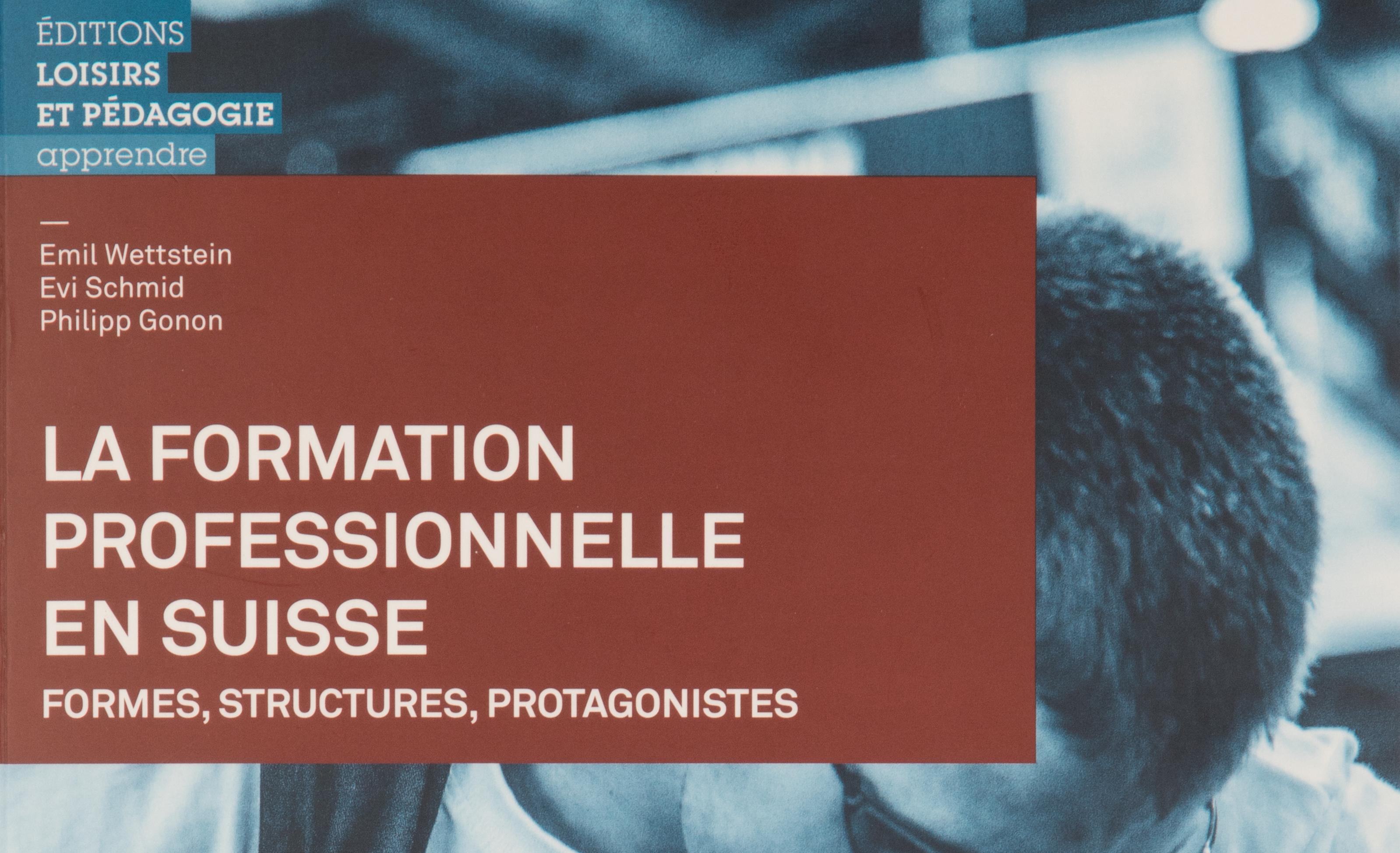 «Enseignement et formation professionnels. Développement du système suisse» par Emil Wettstein